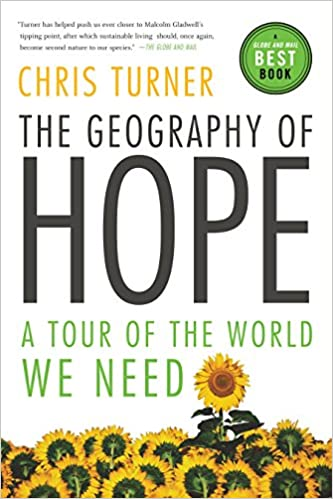 the geography of hope a tour of the world we need
