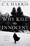 Why Kill the Innocent (Sebastian St. Cyr Mystery) by  C. S. Harris in stock, buy online here