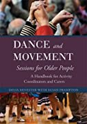 This practical handbook will empower activity coordinators and carers to run safe, rewarding and health-giving dance and movement sessions with older people, including with those who are frail, who have limited mobility or who are living with deme...