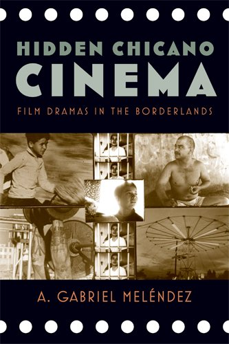 Hidden Chicano Cinema: Film Dramas in the Borderlands (Latinidad: Transnational Cultures in the) pdf