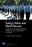 Today's Police and Sheriff Recruits, Laura Werber Castaneda and Greg Ridgeway, 0833050478