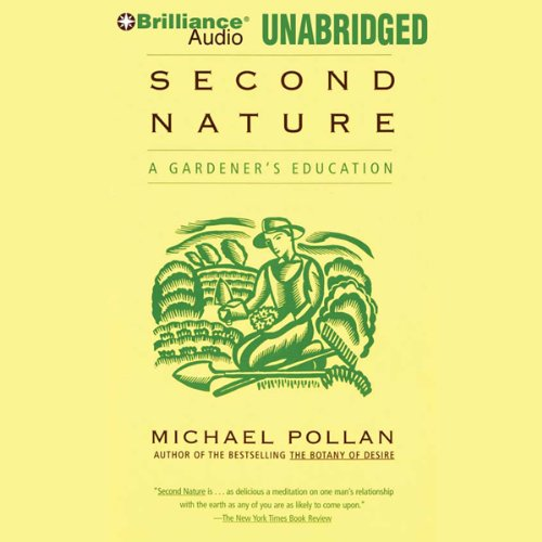 Second Nature: A Gardener's Education by Brilliance Audio