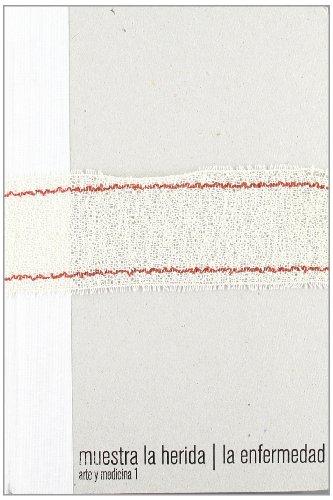 Descargar Libro Muestra La Herida / La Enfermedad: Arte Y Medicina 1 David Barro