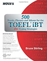 500 Words, Phrases, Idioms for the TOEFL iBT Plus Typing Strategies Front Cover