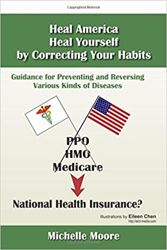 Book Heal America, Heal Yourself by Correcting Your Habits: Guidance for Preventing and Reversing Various Kinds of Diseases