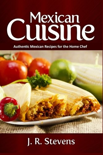 mexican-cuisine-authentic-recipes-for-the-home-chef
