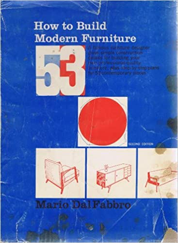 Good How To Build Modern Furniture: Mario Dal Fabbro: 9780070151758: Amazon.com:  Books