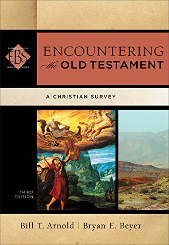 Encountering the Old Testament (Encountering Biblical Studies): A Christian Survey (Encountering The Old Testament 3rd Edition Ebook)