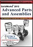 SolidWorks 2013: Advanced Parts and Assemblies