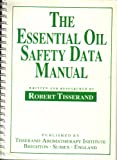 Essential Oil Safety Data Manual