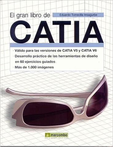 El Gran Libro de CATIA: Amazon.es: Torrecilla Insagurbe, Eduardo ...