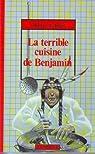La terrible cuisine de Benjamin par Lefevre/Kes