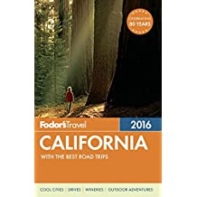 Fodor's California 2016: with the Best Road Trips