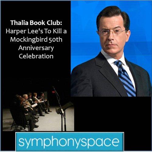 Thalia Book Club: 'To Kill a Mockingbird' 50th Anniversary Celebration - Readings, Discussion and Audience Q&A (To Kill A Mockingbird Q And A)
