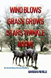 Wind Blows Grass Grows Stars Twinkle Above (Spirit Animal Book 10)