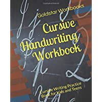 Cursive Handwriting Workbook: Cursive Writing Practice Book for Kids and Teens