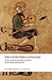 Tales of the Elders of Ireland (Oxford World's Classics)