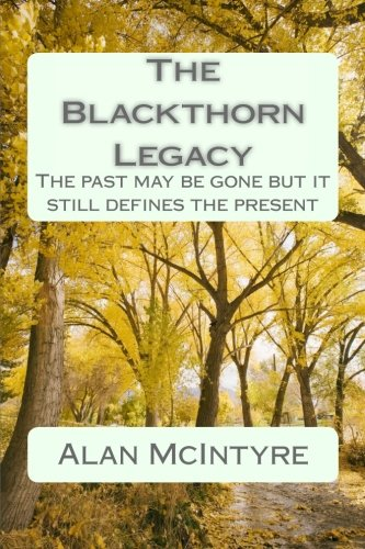 The Blackthorn Legacy: The past is gone but it still defines the present thumbnail