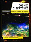Cosmic Dispatches, John Noble Wilford, 0393322777