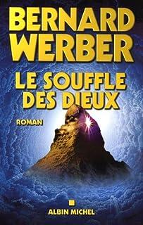 Nous, les dieux [02] : Le souffle des dieux : roman, Werber, Bernard