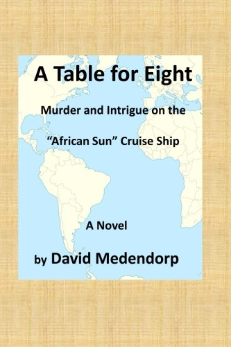 "Download A Table for Eight: Murder and Intrigue on the ""African Sun"" Cruise Ship pdf"