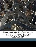 Descrizione Di Due Vasei-Fittili, Raffaello Politi, 1149694653