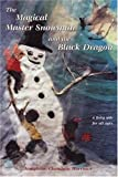 The Magical Master Snowman and the Black Dragon, Josephine Chaudoin Harrison, 1894694120