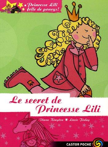 Princesse Lili folle de poneys !, Tome 2 : Le secret de Princesse Lili