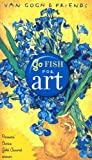 Van Gogh and Friends Go Fish for Art, Wenda O'Reilly, 1889613142