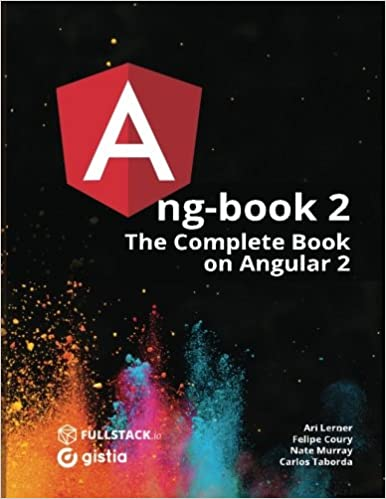 ng-book 2: The Complete Book on Angular 2: Volume 2: Amazon.es: Nate Murray, Ari Lerner, Felipe Coury, Carlos Taborda: Libros en idiomas extranjeros