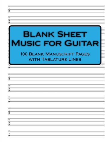 Blank Sheet Music for Guitar: 100 Blank Manuscript Pages with Tablature Lines (Guitar Tab) (Guitar Blank Sheet Music compare prices)