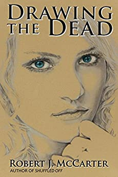 Drawing the Dead by [McCarter, Robert J.]