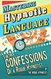 Mastering hypnotic language - further confessions