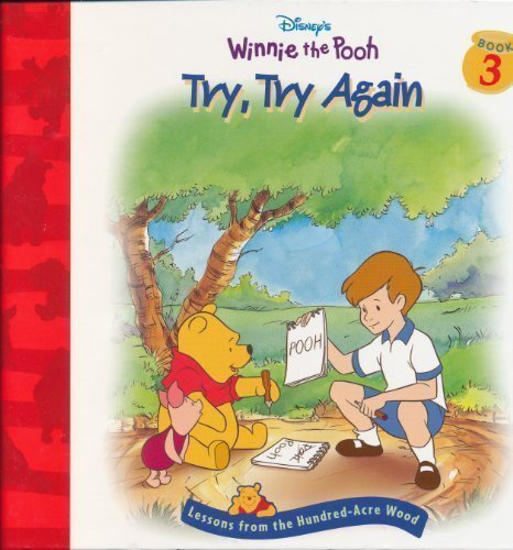 Try, Try Again (Disney's Winnie the Pooh; Lessons from the Hundred-Acre Wood, Book 3) (Winnie The Pooh Stories From The Heart)
