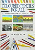 Colored Pencils for All, Michael Warr, 0715303503