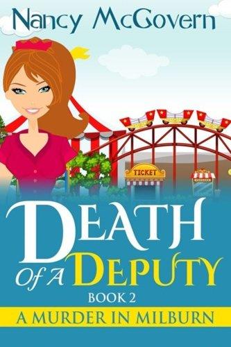 Death Of A Deputy: A Culinary Cozy Mystery (A Murder In Milburn) (Volume 2)