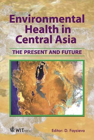 Download Environmental Health in Central Asia : The Present and Future (Advances in Ecological Sciences) pdf
