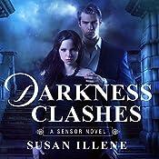 Darkness Clashes: Sensor, Book 4 | Susan Illene