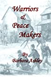 Warriors and Peacemakers, Barbara Ashley, 1479100536