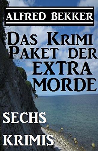 Das Alfred Bekker Krimi-Paket der Extra-Morde - Sechs Krimis (German Edition)