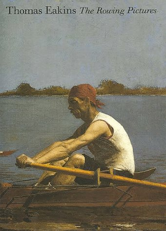 Thomas Eakins: The Rowing Pictures (Yale University Art Gallery)