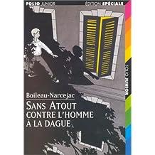 SANS-ATOUT CONTRE L'HOMME À LA DAGUE