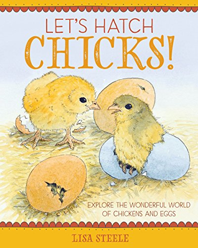 Let's Hatch Chicks!: Explore the Wonderful World of Chickens and - Kids Chick