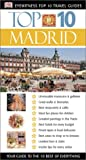 Top 10 Madrid: Your Guide to the 10 Best of Everything (DK Eyewitness Top 10 Travel Guides)