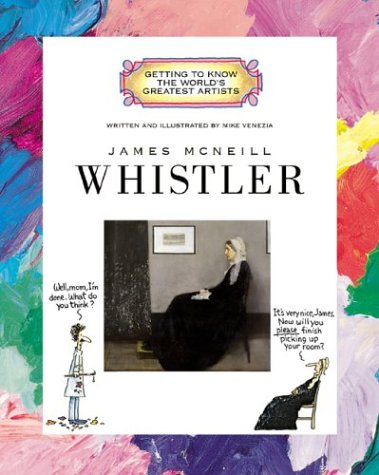 James McNeill Whistler (Getting to Know the World's Greatest Artists) by Children's Press(CT)