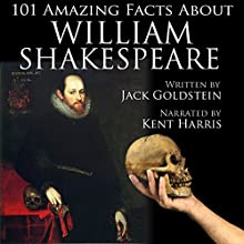 101 Amazing Facts About William Shakespeare Audiobook by Jack Goldstein Narrated by Kent Harris
