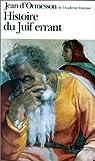 Histoire du Juif errant par d`Ormesson