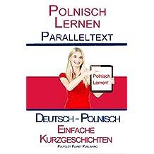 Polnisch Lernen - Paralleltext - Einfache Kurzgeschichten (Deutsch - Polnisch) Bilingual (German Edition)