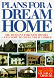 Plan For Dream Homes: How to Make Your Choice From 400 Established Designs