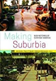 img - for John Archer: Making Suburbia : New Histories of Everyday America (Paperback); 2015 Edition book / textbook / text book